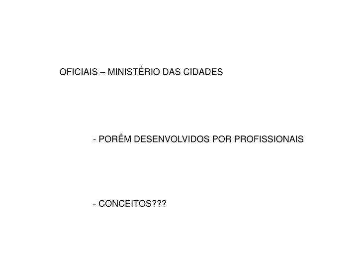 OFICIAIS – MINISTÉRIO DAS CIDADES