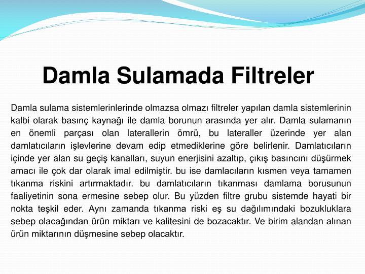 Damla Sulamada Filtreler