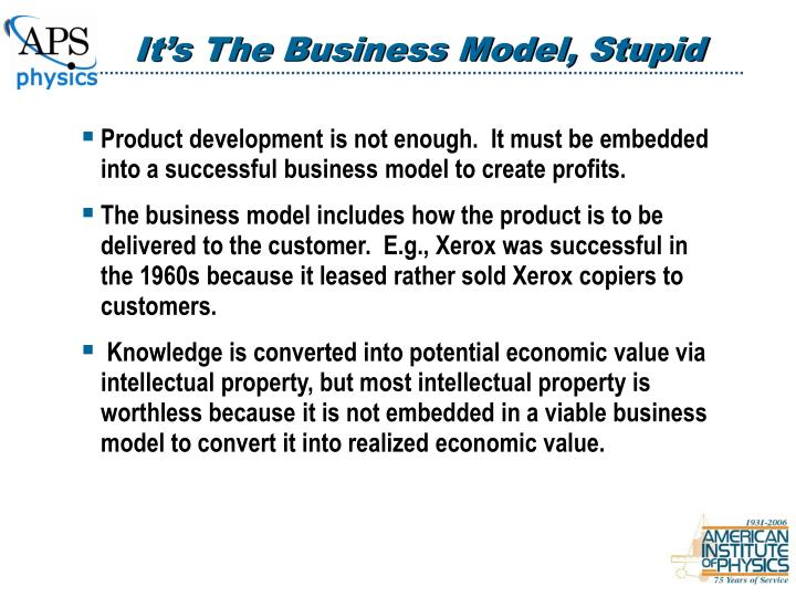 It's The Business Model, Stupid