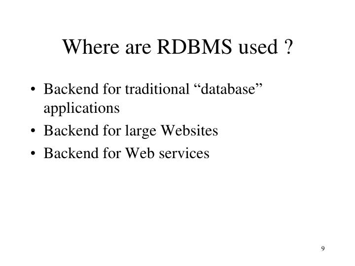 Where are RDBMS used ?