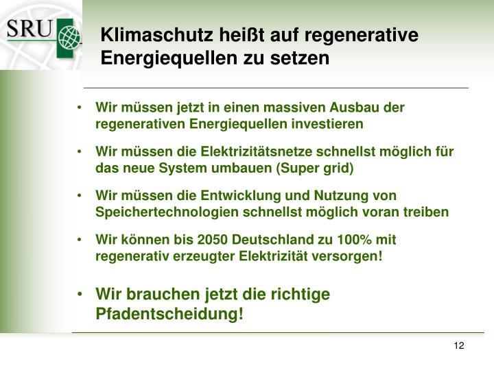 Klimaschutz heißt auf regenerative Energiequellen zu setzen
