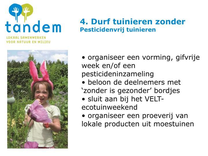 4. Durf tuinieren zonder