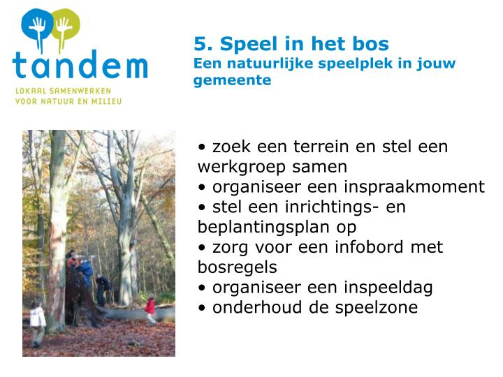 5. Speel in het bos