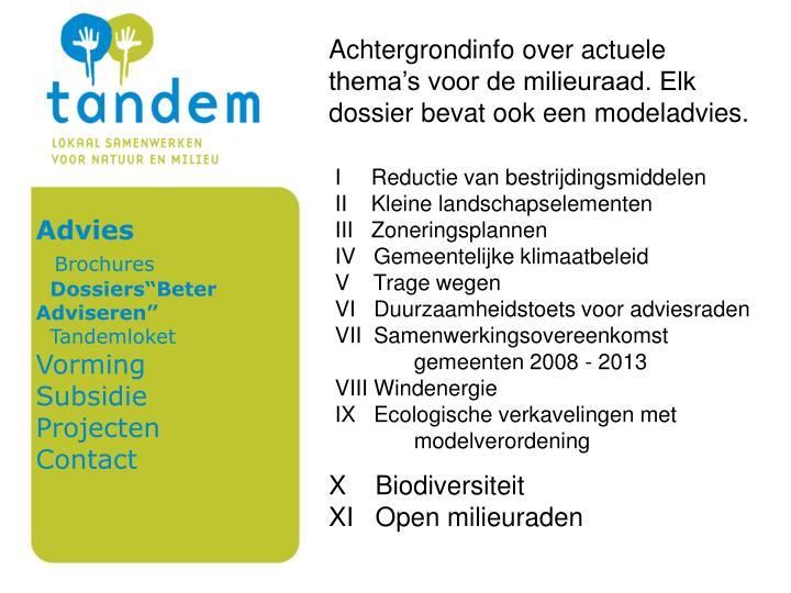 Achtergrondinfo over actuele thema's voor de milieuraad. Elk dossier bevat ook een modeladvies.