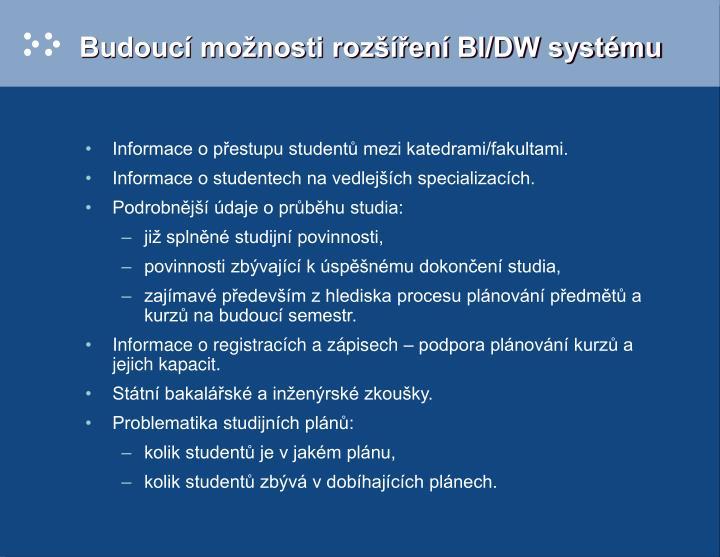 Budoucí možnosti rozšíření BI/DW systému