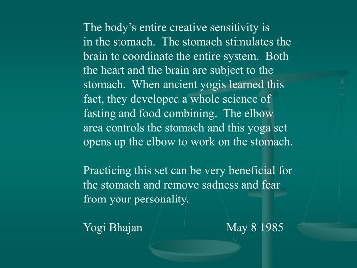 The body's entire creative sensitivity is