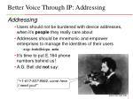 better voice through ip addressing