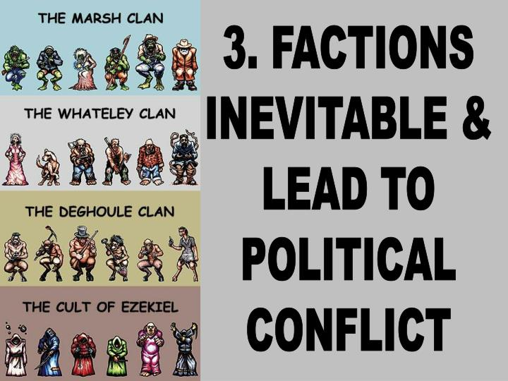 3. FACTIONS
