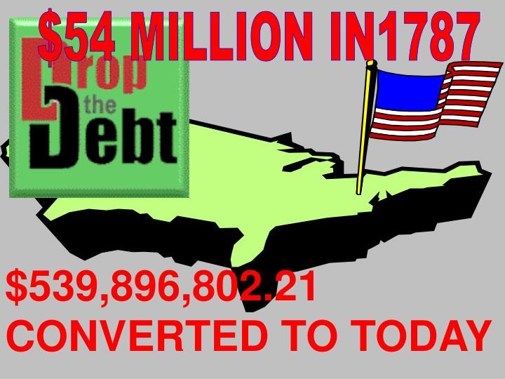 $54 MILLION IN1787