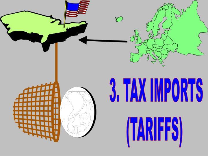 3. TAX IMPORTS