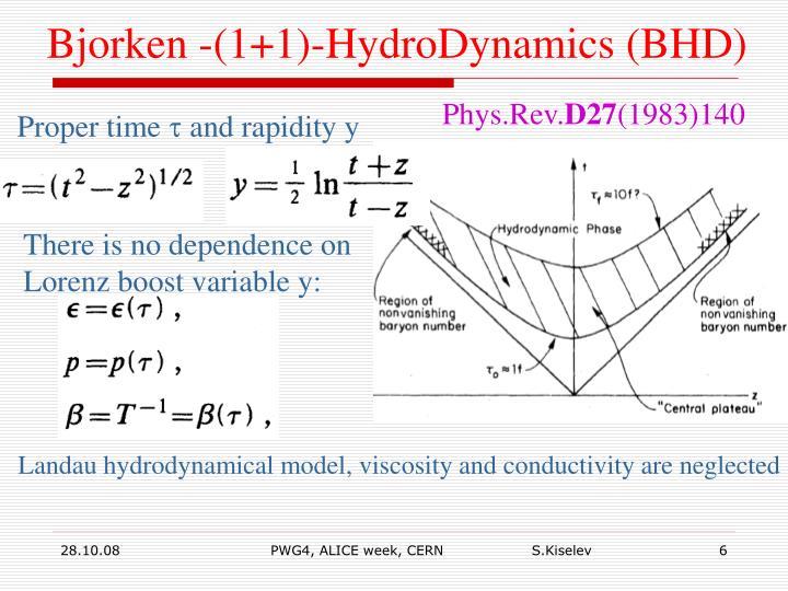 Bjorken -(1+1)-HydroDynamics (BHD)