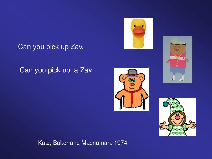 Can you pick up Zav.