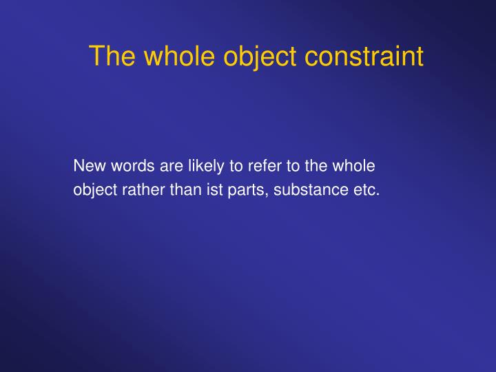The whole object constraint