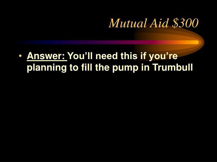 Mutual Aid $300