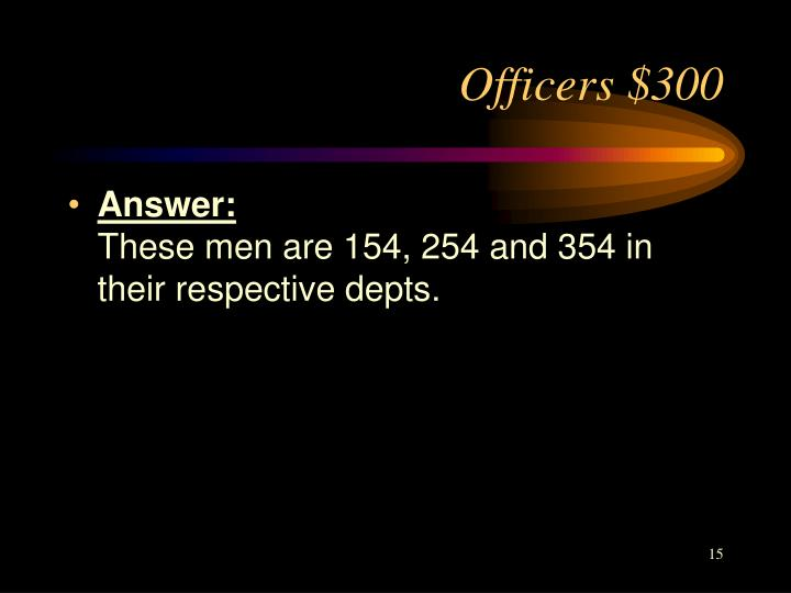 Officers $300