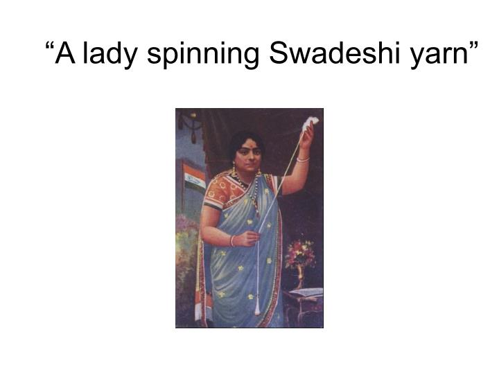 """A lady spinning Swadeshi yarn"""