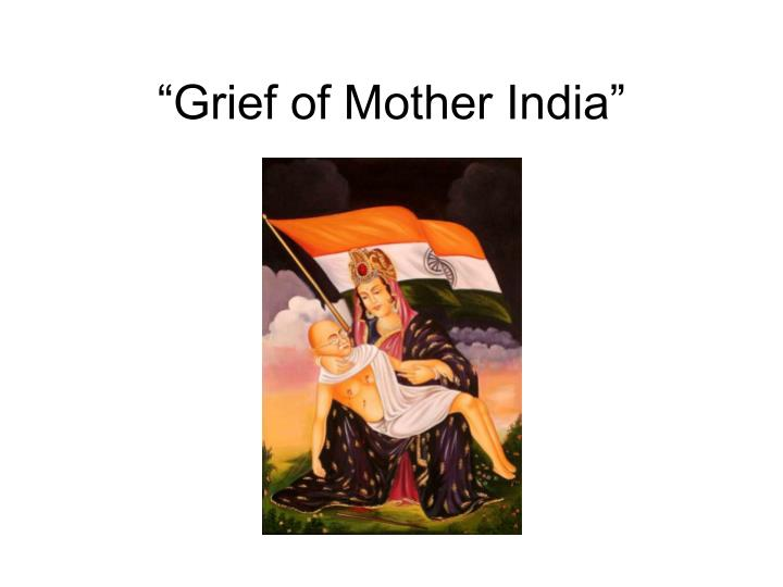 """Grief of Mother India"""