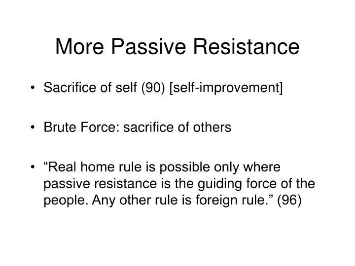 More Passive Resistance
