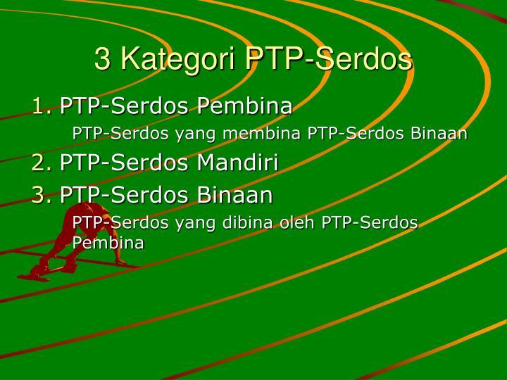3 Kategori PTP-Serdos