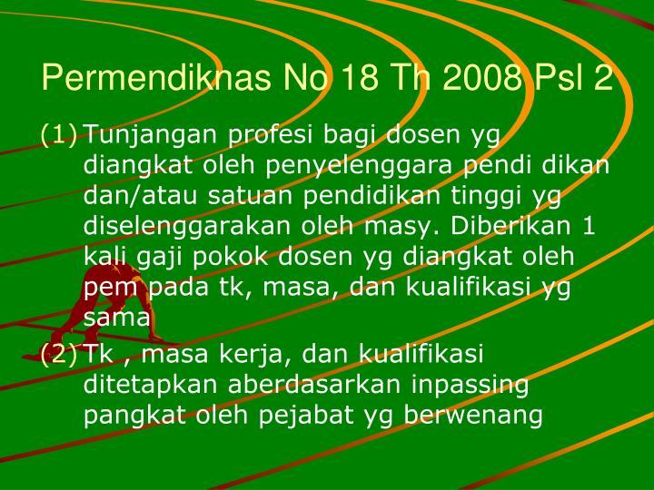 Permendiknas No 18 Th 2008 Psl 2