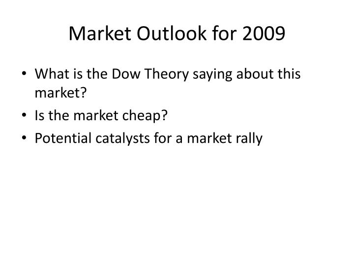 Market Outlook for 2009