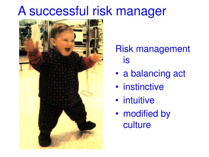 A successful risk manager