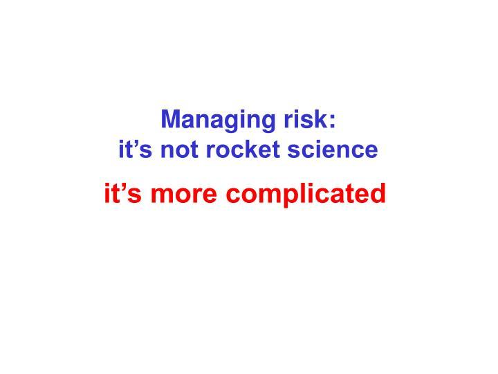 Managing risk: