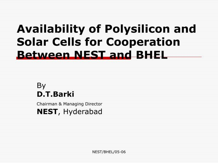 Availability of polysilicon and solar cells for cooperation between nest and bhel