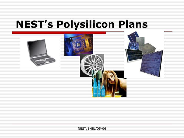 NEST's Polysilicon Plans