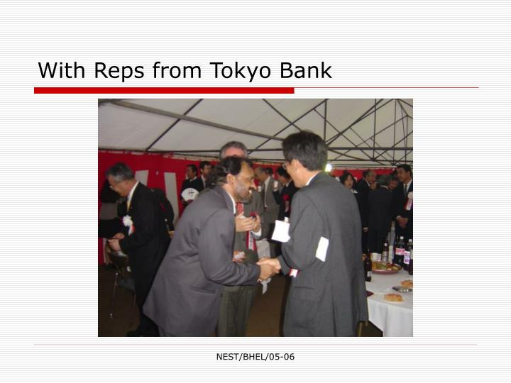 With Reps from Tokyo Bank