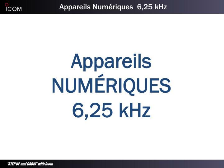 Appareils Numériques  6,25 kHz