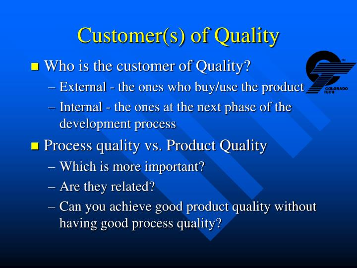 Customer(s) of Quality