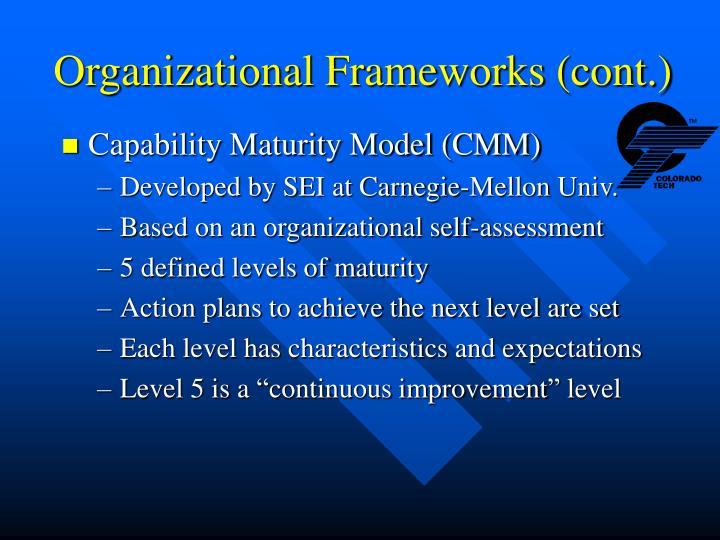 Organizational Frameworks (cont.)