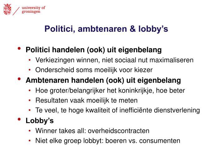 Politici, ambtenaren & lobby's