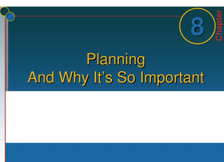 Planning and why it s so important