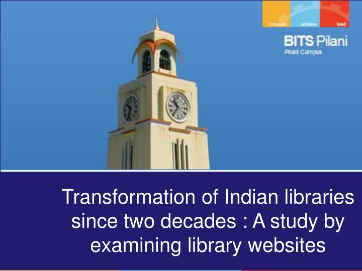 Transformation of Indian libraries since two decades : A study by examining library websites