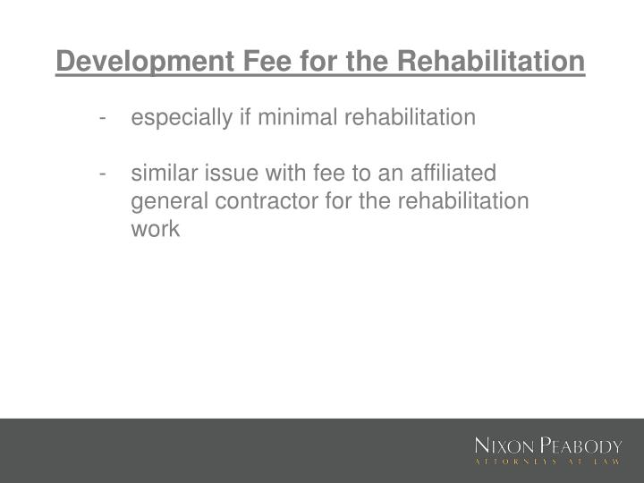 Development Fee for the Rehabilitation