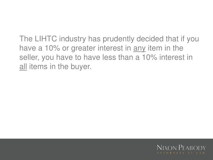 The LIHTC industry has prudently decided that if you have a 10% or greater interest in