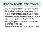 if the soul exists what follows