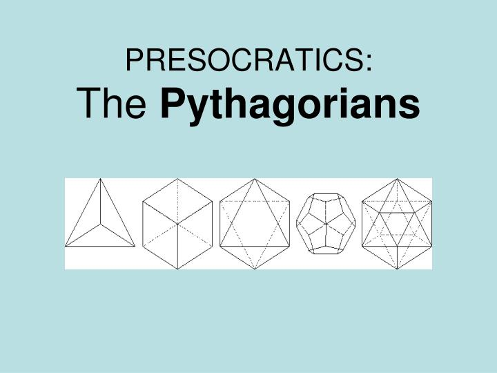 presocratics the pythagorians