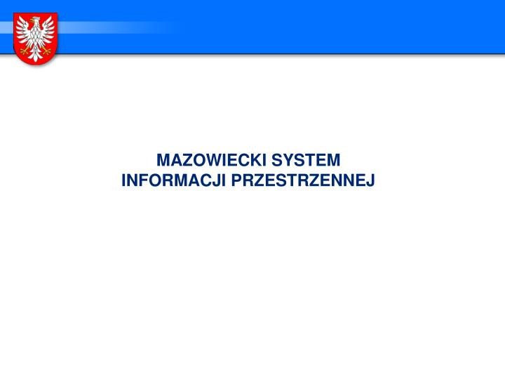 MAZOWIECKI SYSTEM