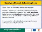 specifying means scheduling costs