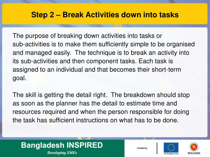 Step 2 – Break Activities down into tasks