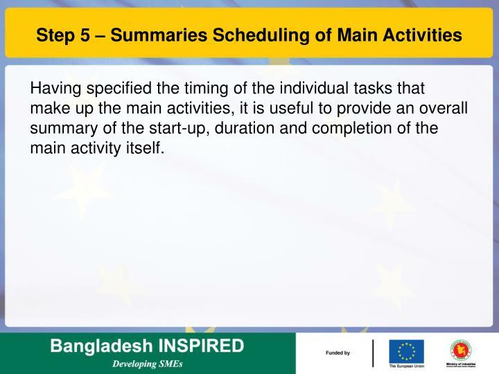 Step 5 – Summaries Scheduling of Main Activities