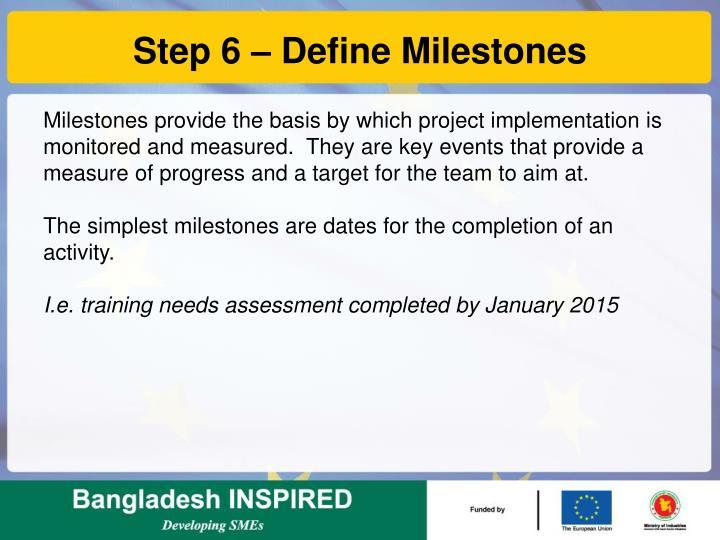 Step 6 – Define Milestones