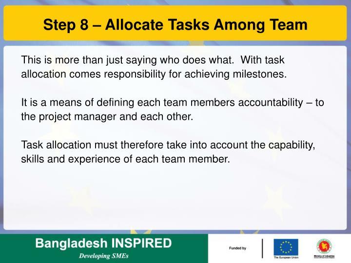 Step 8 – Allocate Tasks Among Team