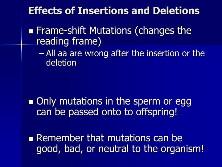 Effects of Insertions and Deletions