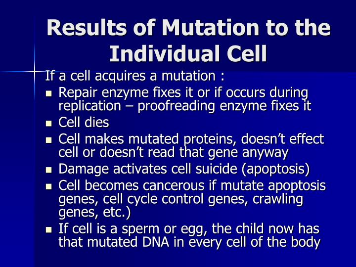 Results of Mutation to the Individual Cell