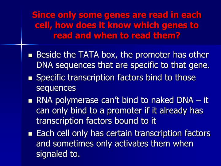 Since only some genes are read in each cell, how does it know which genes to read and when to read them?