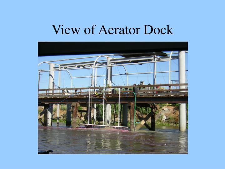 View of Aerator Dock